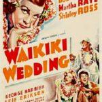 『ワイキキの結婚(Waikiki Wedding)』ハワイアン音楽が流れるミュージカル・コメディー「天上の花(スィート・レイラニ)」